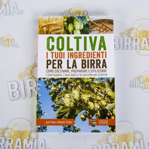 Coltiva i tuoi ingredienti per la birra - di Joe Fisher e Dennis Fisher